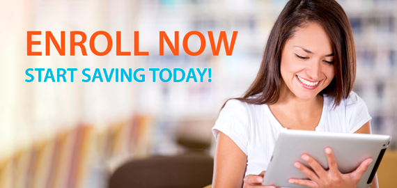 Enroll now and start saving today.