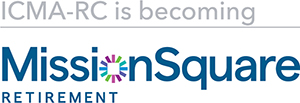 ICMA-RC is excited to announce it is changing its name to MissionSquare Retirement