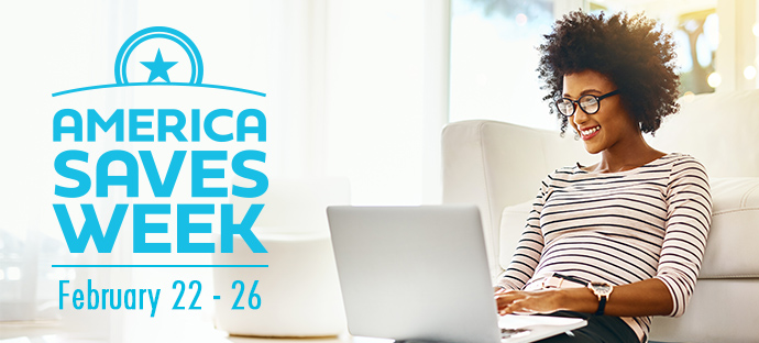 Review your savings goals and take action during America Saves Week!